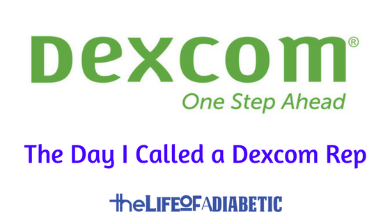 Called a Dexcom Rep